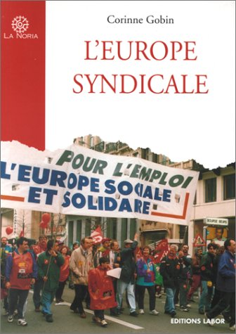 9782804012519: L'Europe syndicale entre d�sir et r�alit� : essai sur le syndicalisme et la construction europ�enne � l'aube du XXIe si�cle