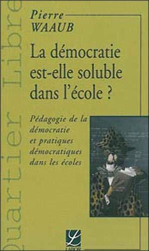 9782804014117: La démocratie est-elle soluble dans l'école?