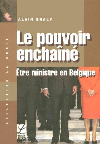 9782804016760: Le pouvoir encha�n� : �tre ministre en Belgique