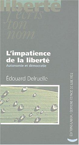 9782804019419: L'impatience de la liberté : Autonomie et démocratie