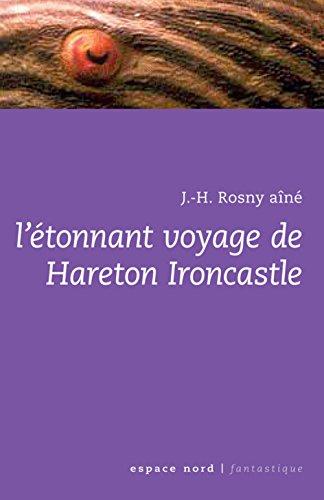 9782804022938: L'étonnant voyage de Hareton Ironcastle