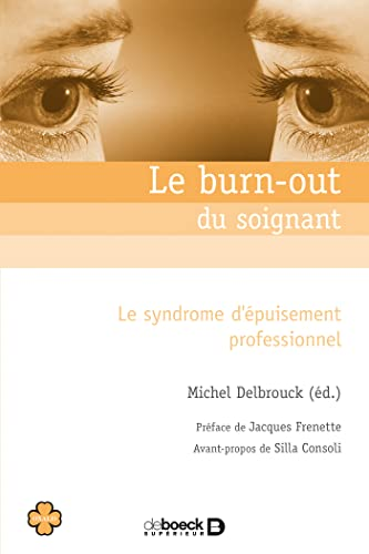 BURN OUT DU SOIGNANT -LE-: DELBROUCK 2E ED 2008