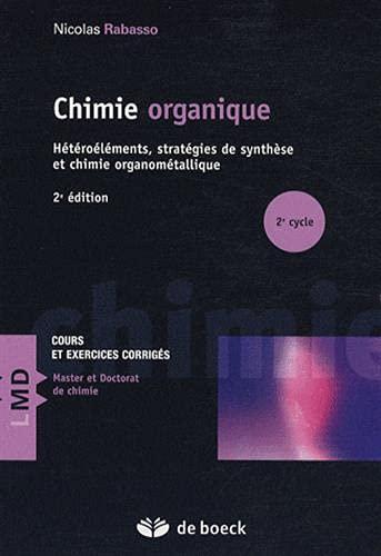 9782804101688: Chimie organique : Hétéroéléments, stratégies de synthèse et chimie organométallique