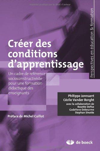 Créer des conditions d'apprentissage: Philippe Jonnaert; Cécile
