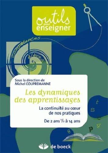 DYNAMIQUES DES APPRENTISSAGES -LES-: 1RE ED 2009