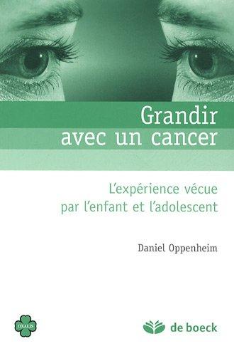 GRANDIR AVEC UN CANCER: OPPENHEIM 2E ED 2009