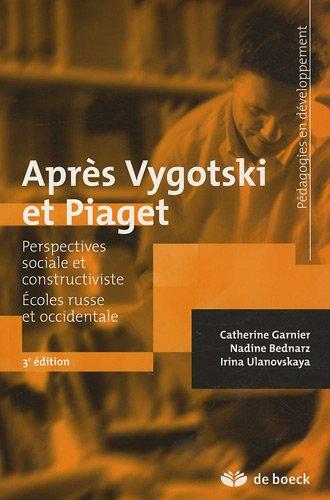 9782804106683: Après Vygotski et Piaget : Perspectives sociale et constructiviste - Ecoles russe et occidentale