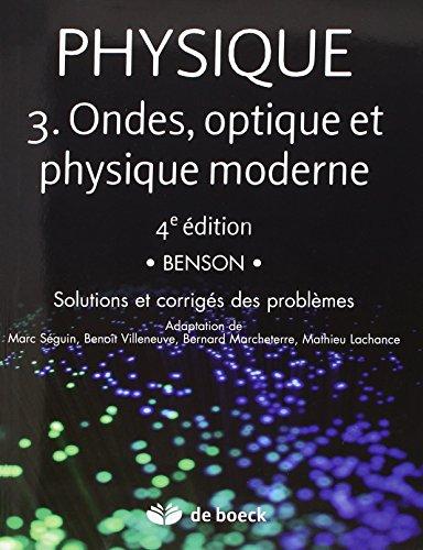 9782804107635: Physique 3 : Ondes, optique et physique moderne - Solutions et corrigés des problèmes