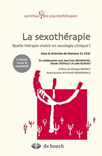 9782804107956: La sexothérapie quelle thérapie choisir en sexologie clinique ? (French Edition)