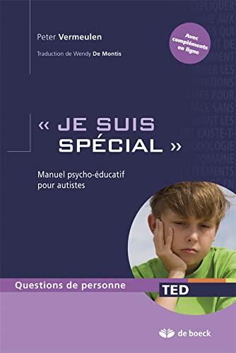 JE SUIS SPECIAL MANUEL PSYCHO EDUCATIF: VERMEULEN 1RE ED2010