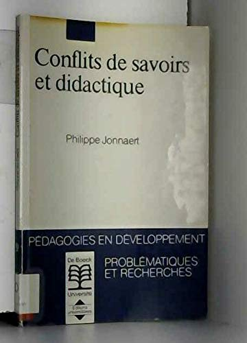 Conflits de savoirs et didactique (Pedagogies en: Philippe Jonnaert