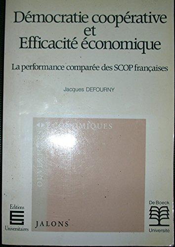 9782804113537: Démocratie coopérative et efficacité économique. La performance comparée des SCOP françaises