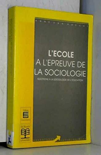 9782804113698: L'École à l'épreuve de la sociologie : Questions à la sociologie de l'éducation