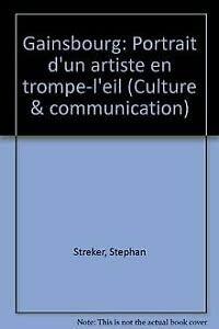 9782804113704: Gainsbourg: Portrait d'un artiste en trompe-l'œil (Culture & communication) (French Edition)