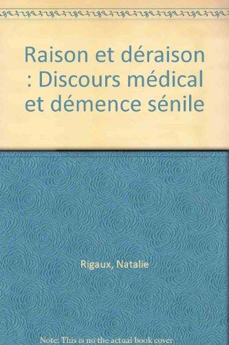 9782804115555: Raison et d�raison. Discours m�dical et d�mence s�nile