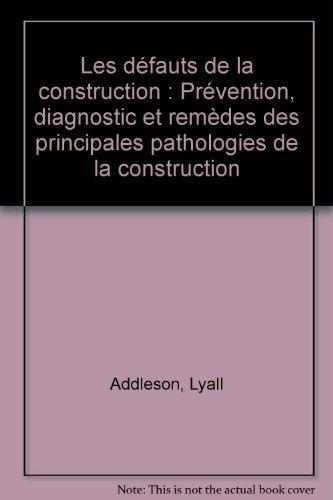 9782804115562: Les D�fauts de la construction : Pr�vention, diagnostic et rem�des des principales pathologies de la construction
