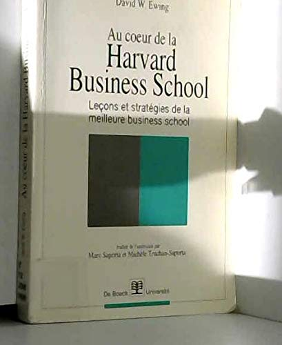 9782804116804: Au coeur de la Harvard business school : Le�ons et strat�gies de la meilleure business school