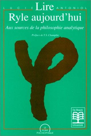 9782804117382: Lire Ryle aujourd'hui: Aux sources de la philosophie analytique (Le point philosophique) (French Edition)