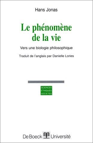 9782804117696: Le Phénomène de la vie. Vers une biologie philosophique