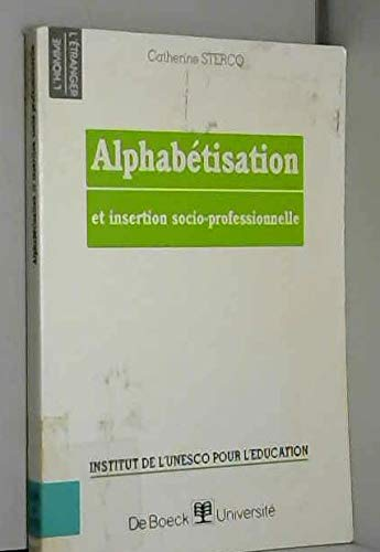 Alphabetisation et insertion socio-professionnelle (L'Homme, l'etranger) (French Edition)...