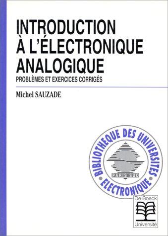 9782804122508: Introduction à l'électronique analogique. Problèmes et exercices corrigés