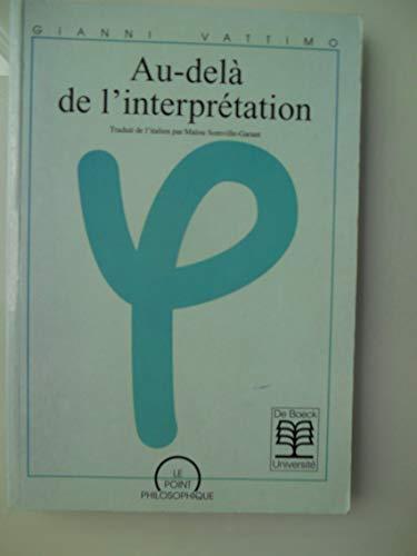 9782804124137: Au-delà de l'interprétation. La signification de l'herméneutique pour la philosophie