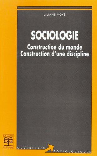 9782804124342: Sociologie: Construction du monde, construction d'une discipline (Ouvertures sociologiques) (French Edition)