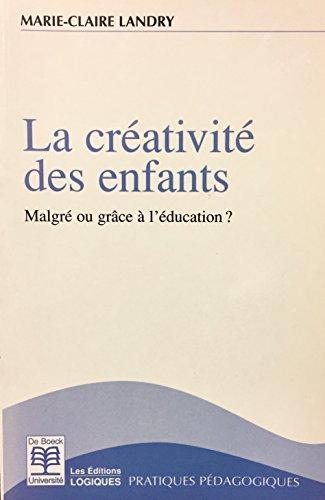 9782804125592: La créativité des enfants. Malgré ou grâce à l'éducation ?