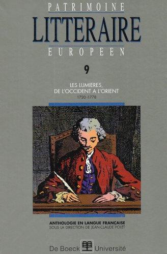 9782804125943: Patrimoine littéraire européen. Les Lumières de l'Occident à l'Orient, 1720-1778, volume 9