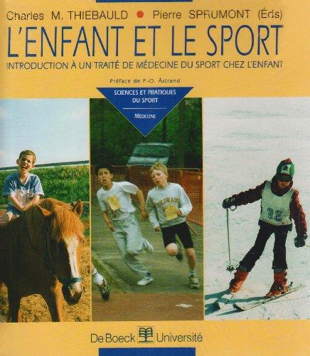 9782804126377: L'enfant et le sport. Introduction � un trait� de m�decine du sport chez l'enfant