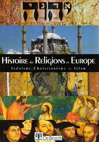 9782804127756: Histoire des religions : juda�sme, christianisme, islam en Europe