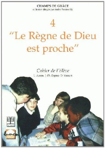 9782804128500: Le Règne de Dieu Est Proche 4 / Eleve (French Edition)