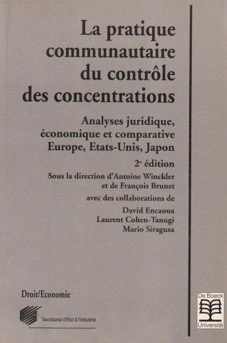 La pratique communautaire du contrôle de concentrations, 2e édition. Analyses.
