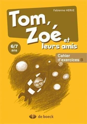 TOM ZOE ET AMIS/CAHIER EXERC B/6-7ANS: HERVE ED 2009