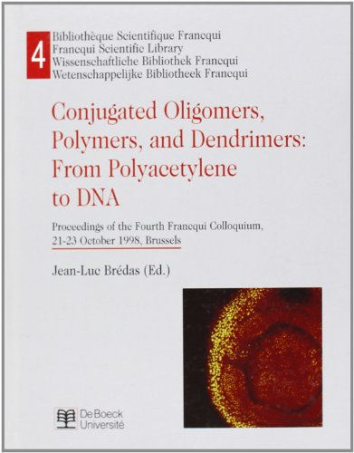 9782804132187: Conjugated oligomers, polymers, and dendrimers: From polyacetylene to DNA : proceedings of the Fourth Francqui Colloqium, 21-23 October 1998, Brussels ... Francqui = Francqui scientific library)