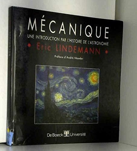 9782804132590: Mécanique : Une introduction par l'histoire de l'astronomie