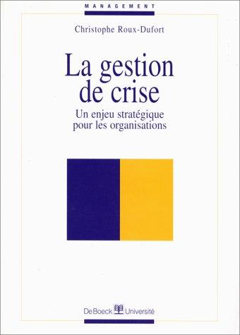 9782804133467: La gestion de crise: Un enjeu strat�gique pour les organisations