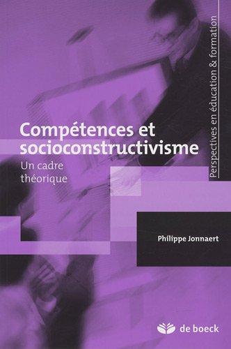 Compétences et socioconstructivisme : Un cadre théorique: Philippe Jonnaert