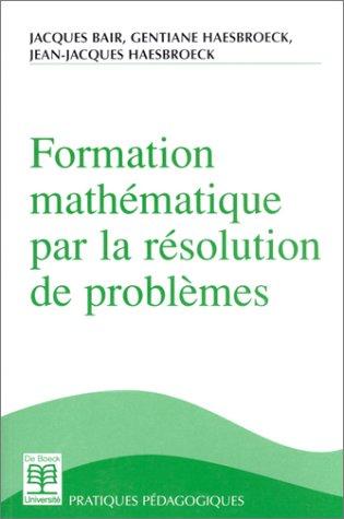 9782804134600: formation mathematique par la resolution de problemes