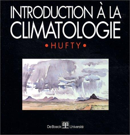 INTRODUCTION A LA CLIMATOLOGIE: HUFTY ANDRE
