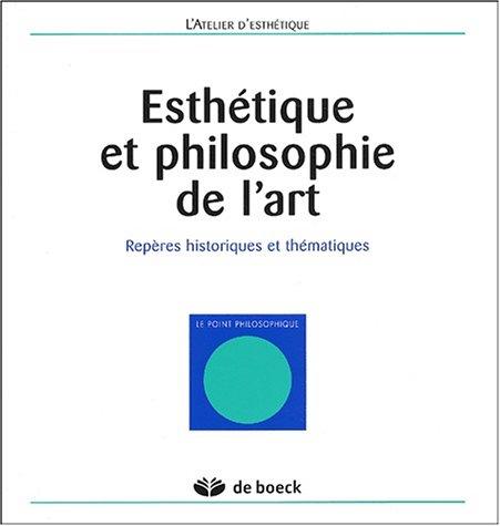 9782804138042: Esthétique et philosophie de l'art. Repères historiques et thématiques