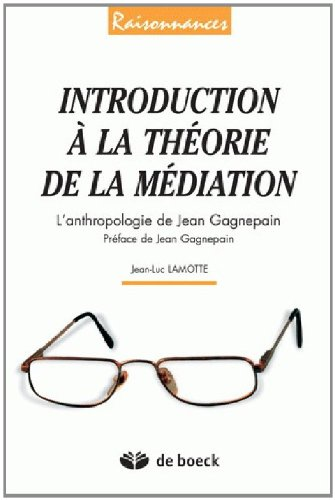 9782804138240: Introduction à la theorie de la mediation : L'anthropologie de Jean Gagnepain