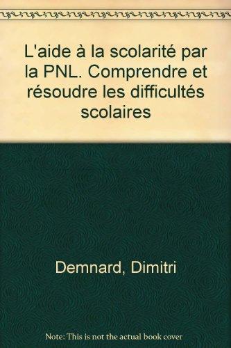9782804138301: L'aide à la scolarité par la PNL. Comprendre et résoudre les difficultés scolaires
