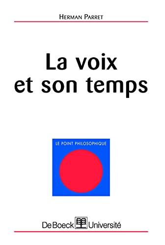 9782804139636: La voix et son temps (French Edition)