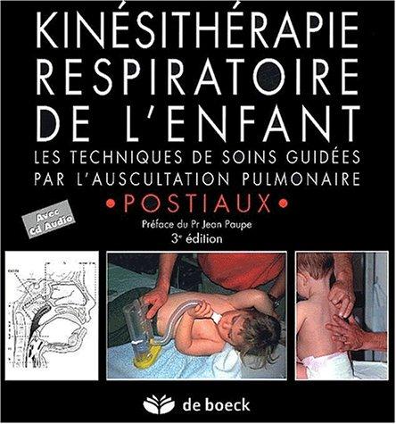 9782804142551: Kinésithérapie respiratoire de l'enfant : Les techniques de soins guidées par l'auscultation pulmonaire (1CD audio)
