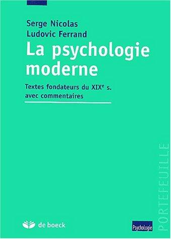 9782804142766: La psychologie moderne. Textes fondateurs du XIXème siècle avec commentaires