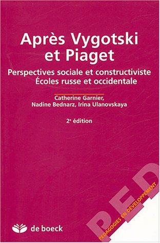9782804143503: Après Vygotski et Piaget : Perspectives sociale et constructiviste, Ecoles russe et occidentale