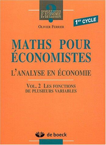 9782804143558: Maths pour économistes 1er cycle : Volume 2 Les fonctions de plusieurs variables