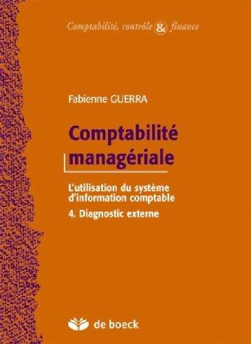 9782804143572: Comptabilité managériale : le système d'information comptable. : 4, Diagnostic externe