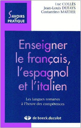 9782804143800: Enseigner le français, l'espagnol et l'italien : Les langues romanes à l'heure des compétences